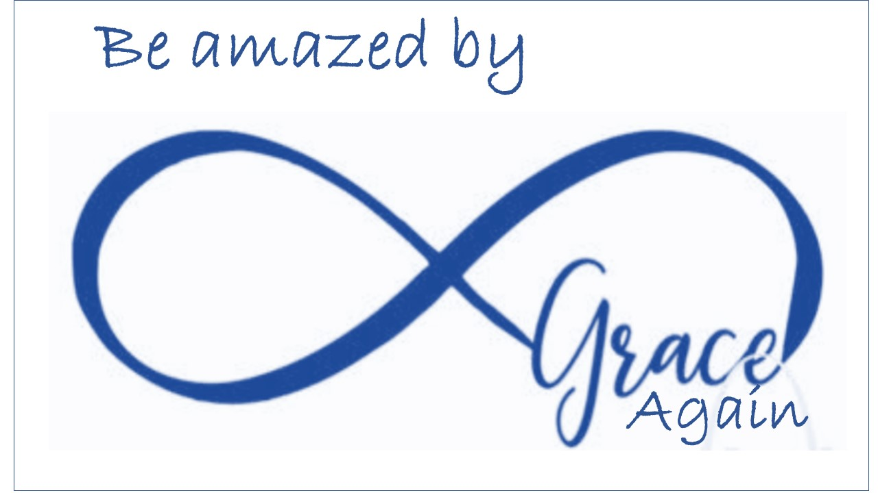 Be Amazed by Grace Again